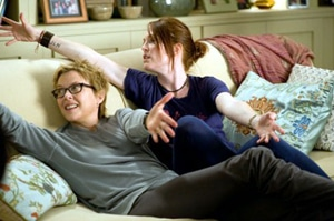 Julianne Moore and Annette Bening as lesbian moms.